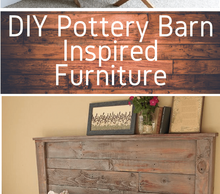 DIY Pottery Barn Inspired Furniture