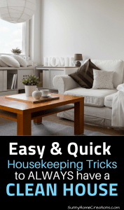 Easy & quick housekeeping tricks to always have a clean house.
