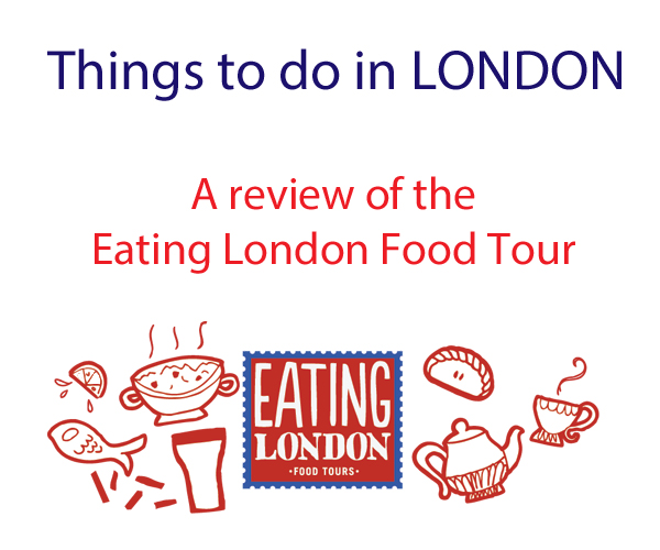 Eating London Food Tour Review