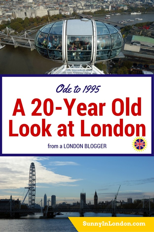 A London Blogger looks at five attractions from 1995-2015