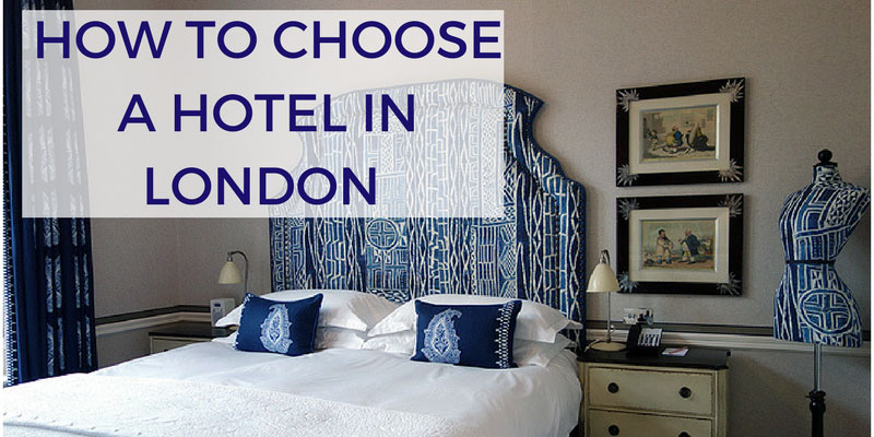 Travel Tips for Choosing a Hotel When Visiting London