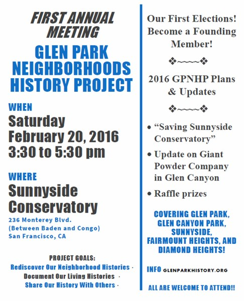 First Annual Meeting of Glen Park Neighborhoods History Project - Saturday 20 February -- 3:30-5:30pm -- Sunnyside Conservatory.