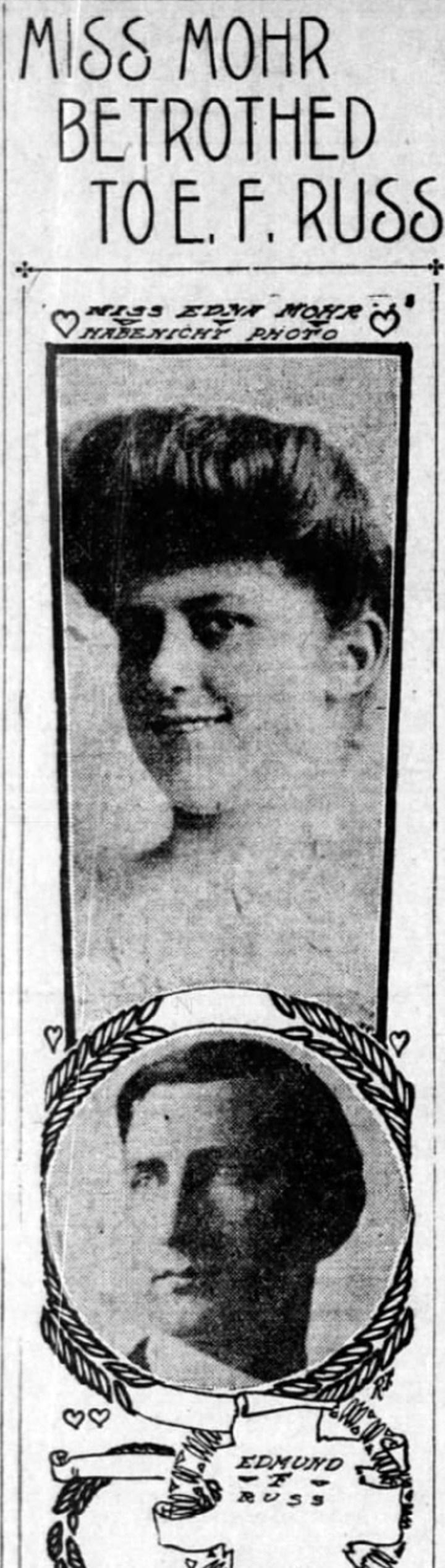 Edna Mohr upon her engagement to Edmund Russ. SF Call, 6 Nov 1905.