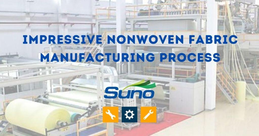 Impressive Nonwoven Fabric Manufacturing Process
