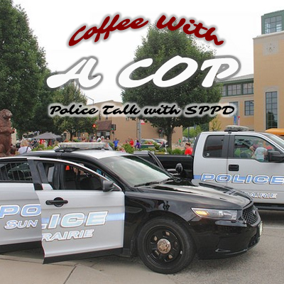Have a coffee and listen to Lieutenant Kevin Konopacki and fellow Sun Prairie officers discuss important police matters.
