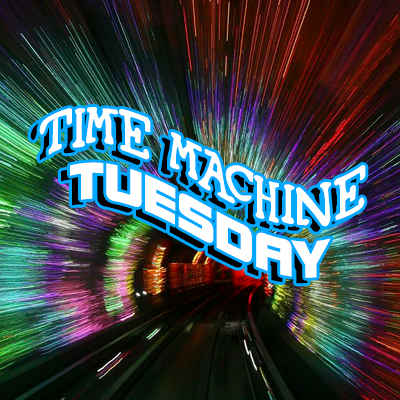 Time Machine Tuesday
