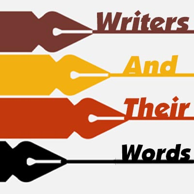 Writers And Their Words