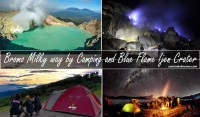 bromo milkyway by camping and ilue flame ijen crater
