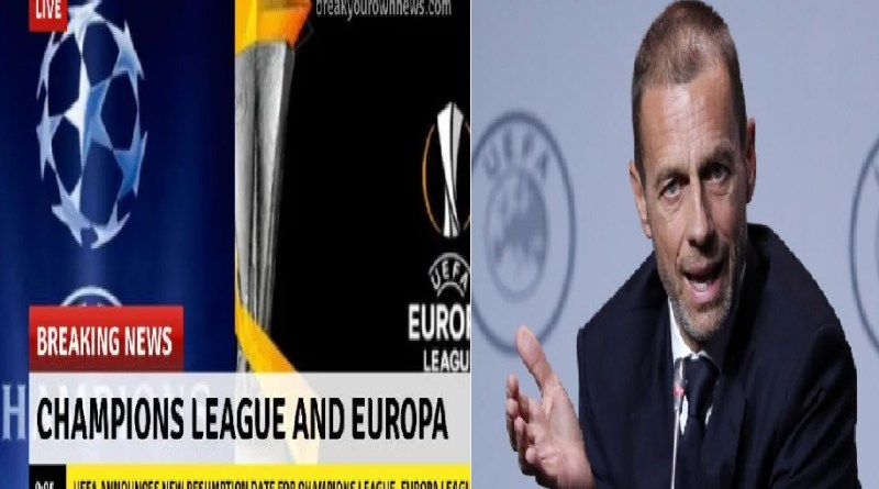 UEFA Announces New Resumption Date For Champions and Europa Leagues