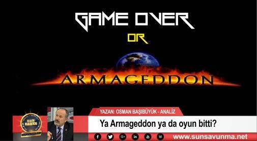 Ya Armageddon ya da oyun bitti?