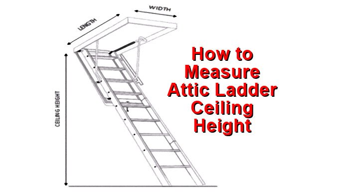 how to measure attic ladder ceiling height