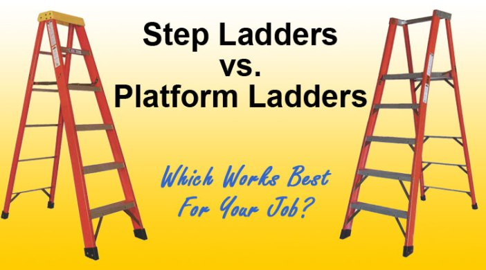 step ladders versus plaform ladders, which works best for your job?