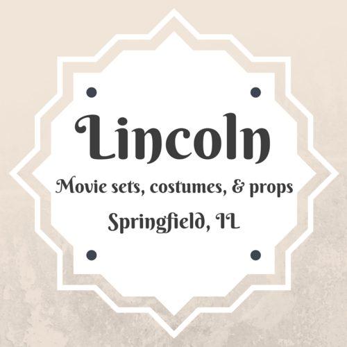 Lincoln movie props