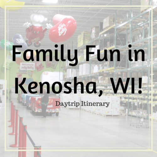 Family Fun Day trip itinerary - Kenosha, WI