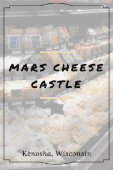 Mars Cheese Castle - Kenosha, WI