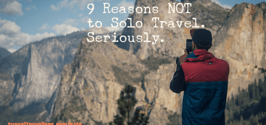 9 Reasons NOT to Solo Travel. Seriously.