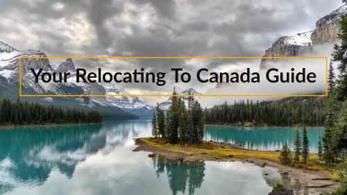 Everything you need to know about relocating to Canada.