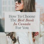 How To Choose The Best Bank In Canada And Save Money