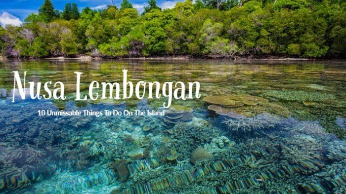 10 Unmissable Things To Do In Nusa Lembongan & Nusa Ceningan
