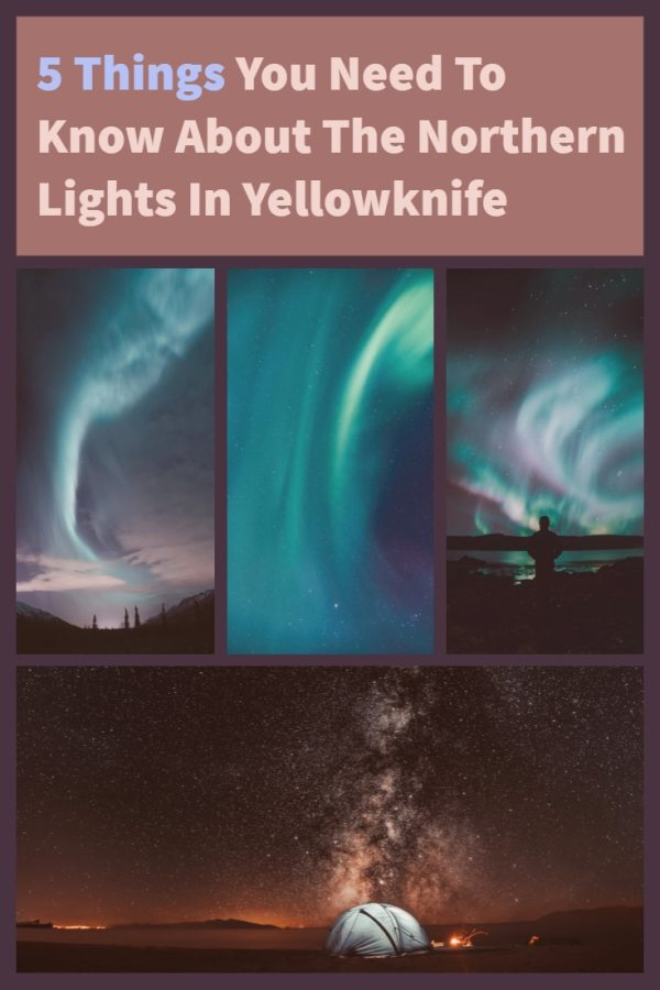 5 Things You Need To Know About The Northern Lights In Yellowknife