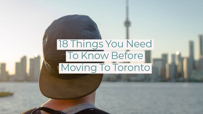 Things you should know before moving to Toronto