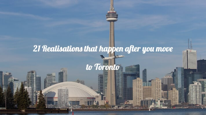 move to Toronto realisations after you move