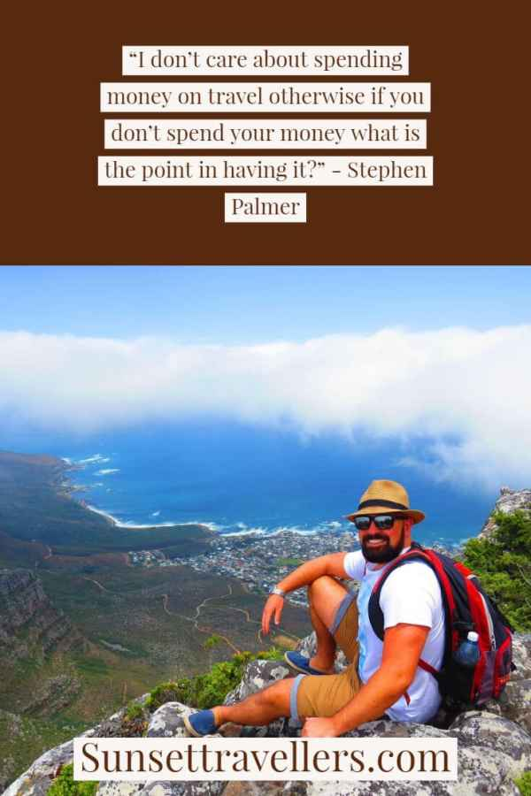 """Wise travel quotes - """"I don't care about spending money on travel otherwise if you don't spend your money what is the point in having it""""."""