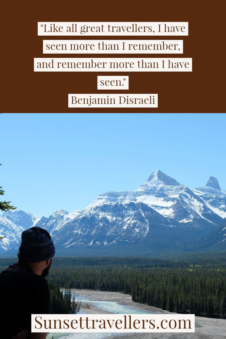 """Travel quote """"like all great travellers I have seen more than I remember and remember more than I have seen."""