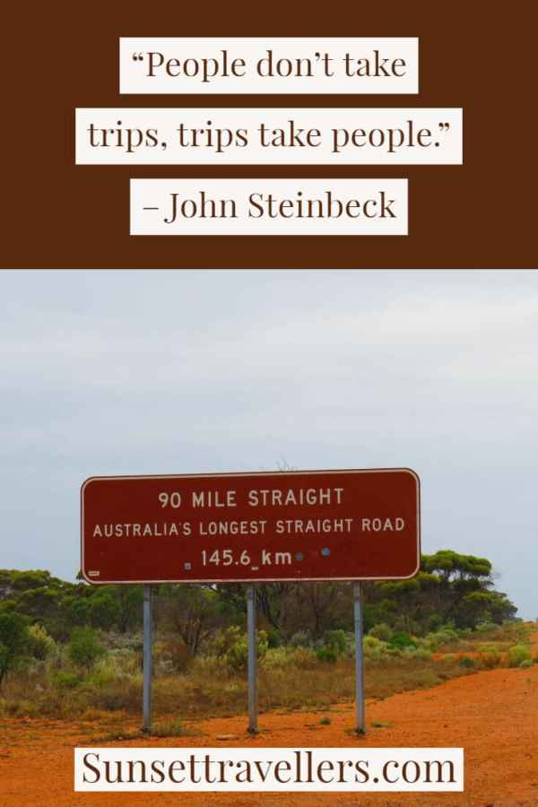 """One of the best travel quotes - """"People don't take trips. trips take people""""."""