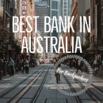How To Choose The Best Bank In Australia And Save Money