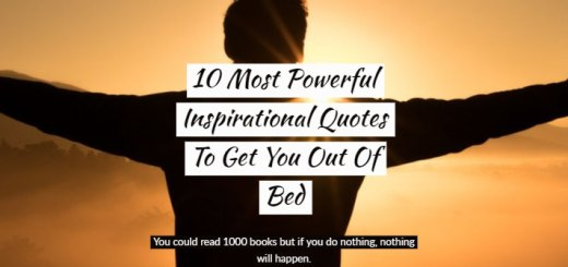 10 Most powerful inspirational quotes to get you out of bed.