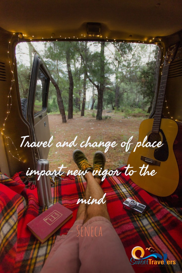 Travel and change of place impart new vigor to the mind. – Seneca