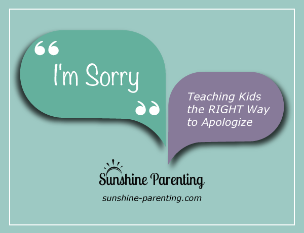 """More than """"I'm Sorry"""" - Teaching Kids the RIGHT Way to Apologize"""