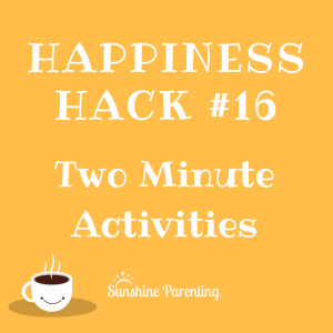 Two Minute Activities - Happiness Hacks Day 16