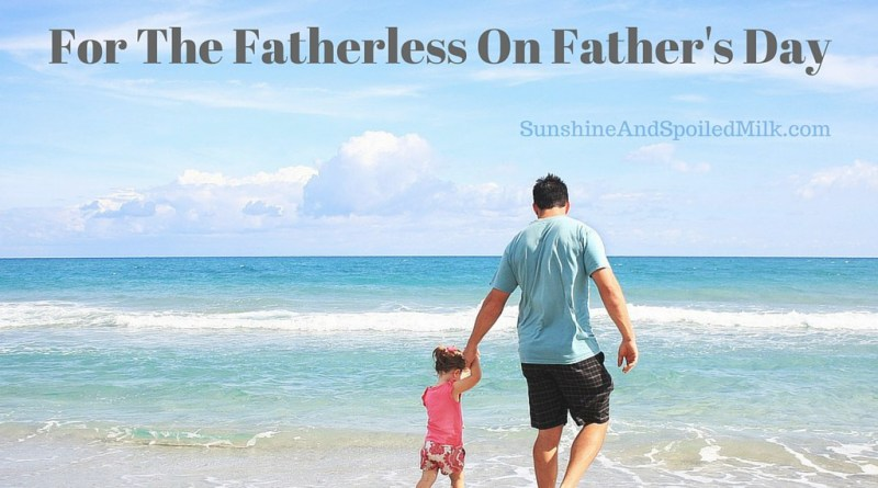 For The Fatherless On Father's Day