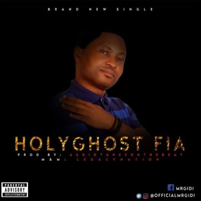 Download music: Mr. Gidi – Holy Ghost Fia