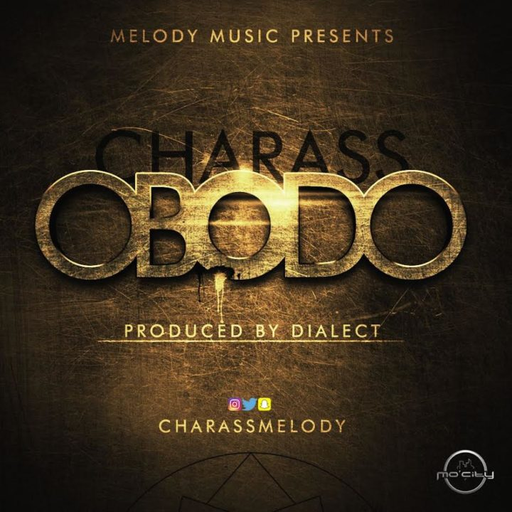 DOWNLOAD:  Charass – Obodo prod. Dialect  (Audio)