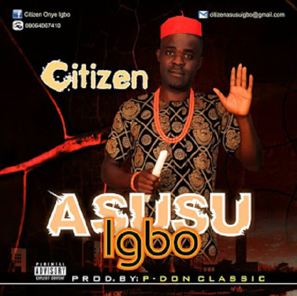 DOWNLOAD: Citizen _ Asusu Igbo (Audio)