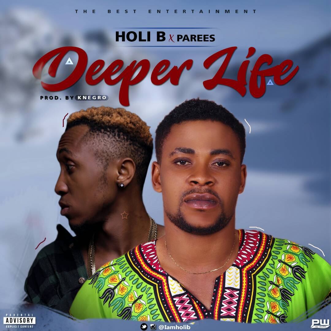 DOWNLOAD: Holi B _ Deeper life ft. Parees (Audio)