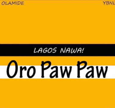 DOWNLOAD: Olamide – Oro Paw Paw (Audio)