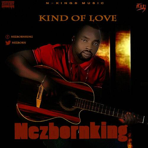 DOWNLOAD: Nezborn King _ Kind Of Love (Audio)