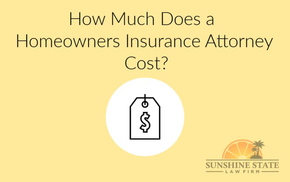 HOW MUCH DOES A HOMEOWNERS INSURANCE LAWYER COST?