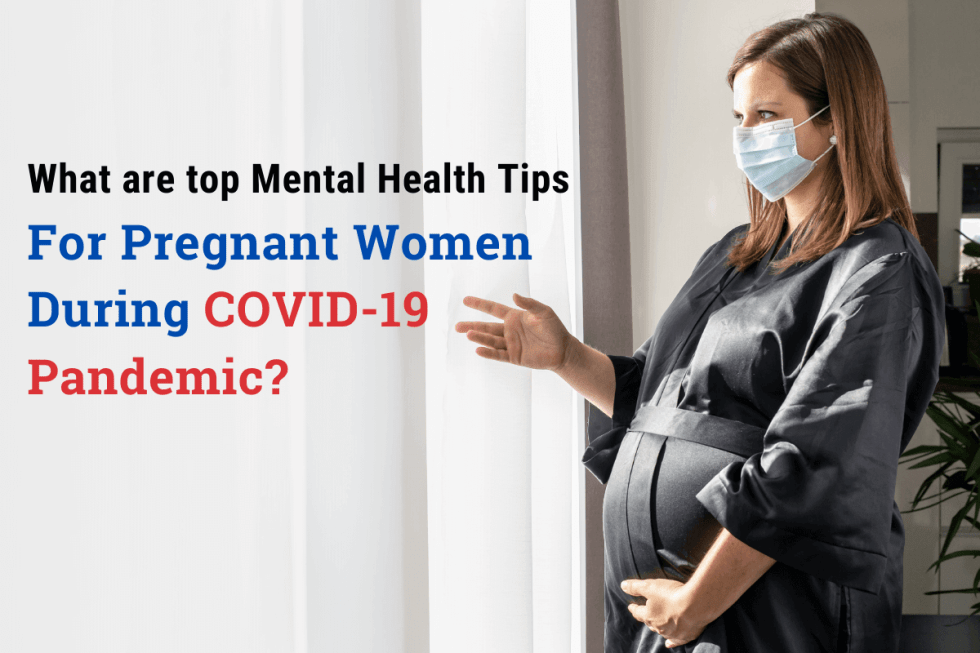 Best Mental Health Tips for Pregnant Women During COVID-19 Pandemic