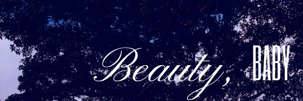 Beauty, baby