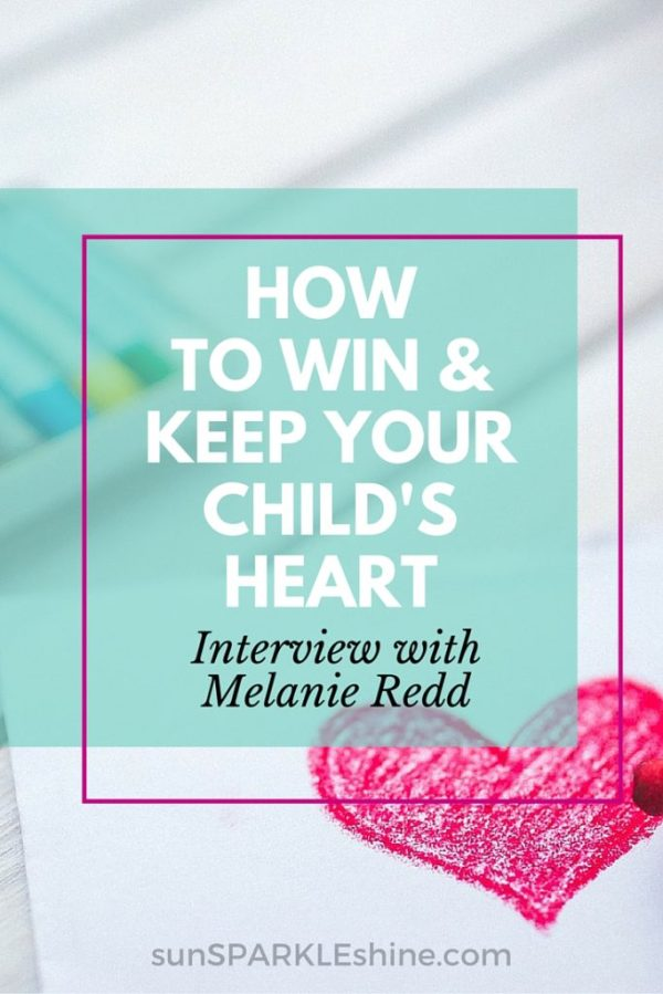 How to Win and Keep Your Child's Heart - SunSparkleShine