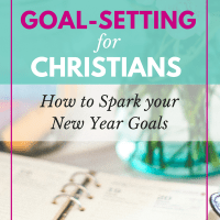 Goal Setting for Christians - How to Spark your New Year Goals