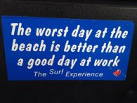 """the worst day at the beach is better than a good day at work"""