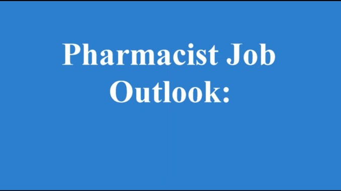 Pharmacist Job Outlook and Other Necessary Information