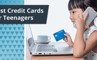 The Best credit cards for Teenagers