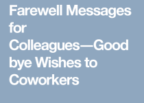 65 Goodbye Messages to Colleagues: